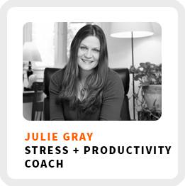 If you feel overwhelmed, Julie-Gray can help.