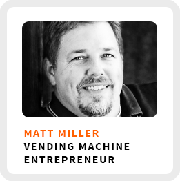Generate Side Income From Vending Machines With Matt Miller (111)