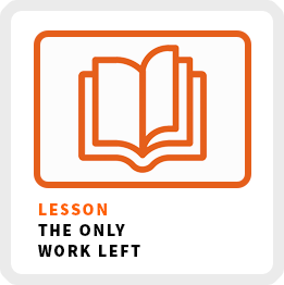Lesson-The-Only-Work-Left