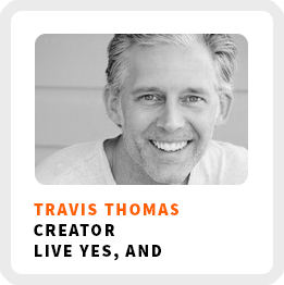 How Improv Can Help You Work For Yourself With Travis Thomas (251)