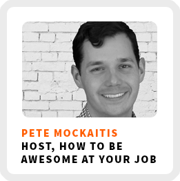 How To Be Awesome At Your Professional Development With Pete Mockaitis (258)